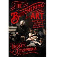 The Butchering Art by Lindsey Fitzharris PDF
