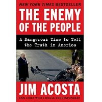 The Enemy of the People by Jim Acosta PDF