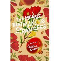 The Means That Make Us Strangers by Christine Kindberg PDF