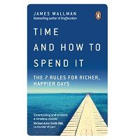 Time and How to Spend It by James Wallman PDF