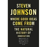 Where Good Ideas Come From by Steven Johnson PDF Download