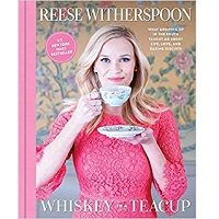 Whiskey in a Teacup by Reese Witherspoon PDF