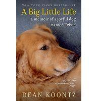 A Big Little Life by Dean Koontz PDF