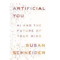 Artificial You by Susan Schneider PDF