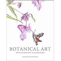 Botanical Art with Scientific Illustration by Sarah Jane Humphrey PDF