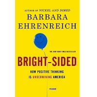 Bright-sided by Barbara Ehrenreich PDF