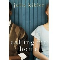 Calling Me Home by Julie Kibler PDF
