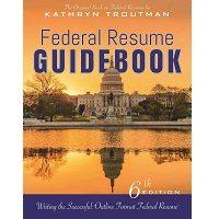 Federal Resume Guidebook by Kathryn Troutman PDF