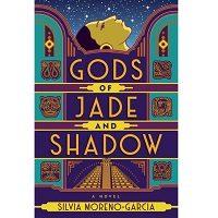 Gods of Jade and Shadow by Silvia Moreno-Garcia PDF