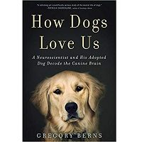 How Dogs Love Us by Gregory Berns PDF