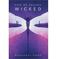 How We Became Wicked by Alexander Yates PDF
