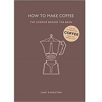 How to Make Coffee by Lani Kingston PDF