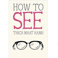 How to See by Thich Nhat Hanh PDF Download