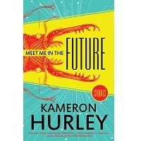 Meet Me in the Future by Kameron Hurley PDF