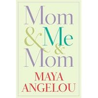 Mom & Me & Mom by Maya Angelou PDF