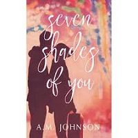Seven Shades of You by A.M. Johnson PDF Download