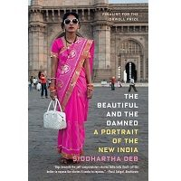The Beautiful and the Damned by Siddhartha Deb PDF