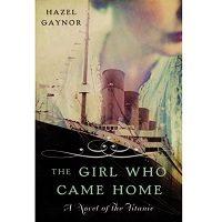 The Girl Who Came Home by Hazel Gaynor PDF