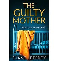 The Guilty Mother by Diane Jeffrey PDF