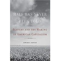 The Half Has Never Been Told by Edward E. Baptist PDF