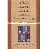 The Lost Art of Listening by Michael P. Nichols PDF