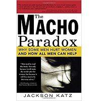 The Macho Paradox by Jackson Katz PDF