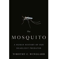 The Mosquito by Timothy C. Winegard PDF