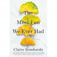 The Most Fun We Ever Had by Claire Lombardo PDF Download