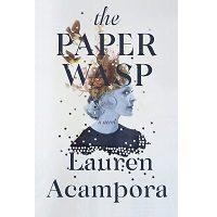 The Paper Wasp by Lauren Acampora PDF