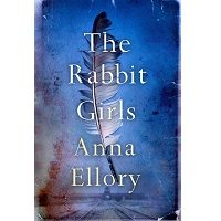 The Rabbit Girls by Ellory Anna PDF