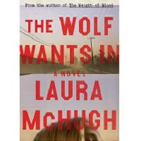 The Wolf Wants In by Laura McHugh PDF