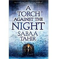 A Torch Against the Night by Sabaa Tahir PDF