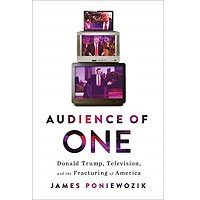 Audience of One by James Poniewozik PDF