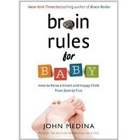 Brain Rules for Baby by John Medina PDF