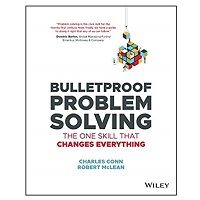 Bulletproof Problem Solving by Charles Conn PDF