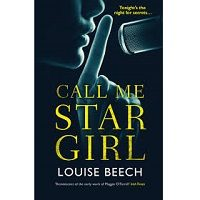 Call Me Star Girl by Louise Beech PDF
