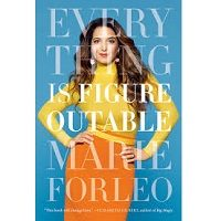 Everything Is Figureoutable by Marie Forleo PDF