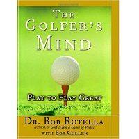 Golfer's Mind by Dr. Bob Rotella PDF