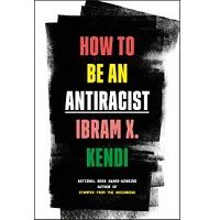How to Be an Antiracist by Ibram X. Kendi PDF