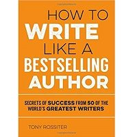How to Write Like a Bestselling Author by Tony Rossiter PDF Download
