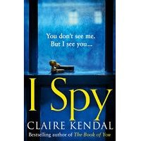 I Spy by Claire Kendal PDF
