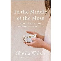 In the Middle of the Mess by Sheila Walsh Download