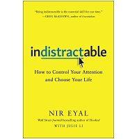 Indistractable by Nir Eyal PDF