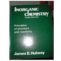 Inorganic Chemistry by James E. Huheey