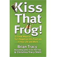 Kiss That Frog! by Brian Tracy PDF