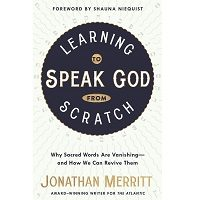 Learning to Speak God from Scratch by Jonathan Merritt PDF