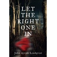 Let the Right One In by John Ajvide Lindqvist PDF