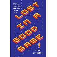 Lost in a Good Game by Pete Etchells PDF