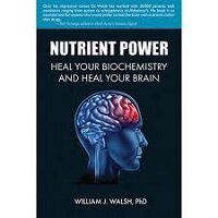 Nutrient_Power_by_William_J_Walsh_Download