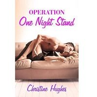 Operation One Night Stand by Christine Hughes PDF